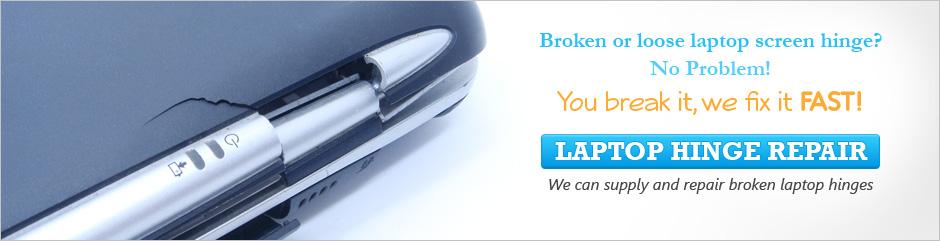 Laptop Hinge repair - We can supply and repair broken laptop Hinges | Broken or loose Laptop Screen hinge  - No problem | You break it, we fix it FAST