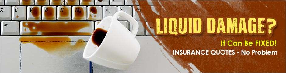 Liquid damage … it can be fixed. Insurance Quotes – No problem