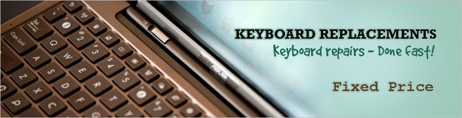 Fixed Price - Keyboard replacements | Keyboard repairs  – done fast